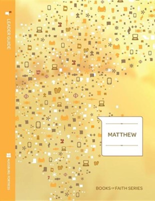 Matthew Leader Guide; Books of Faith Series  -     By: Troy M. Troftgruben