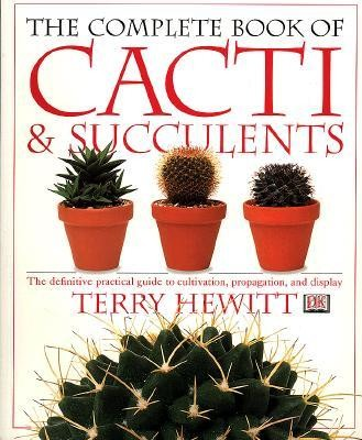 Complete Book of Cacti & Succulents  -     By: Terry Hewitt