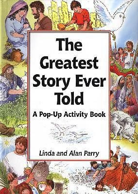 The Greatest Story Ever Told: A Pop-Up Activity Book  -     By: Linda Parry, Alan Parry