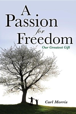 A Passion for Freedom  -     By: Carl Morris