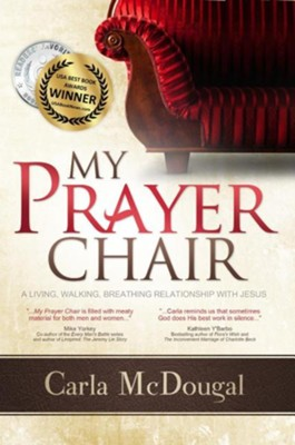 My Prayer Chair: A Living, Walking, Breathing Relationship with Jesus  -     By: Carla McDougal