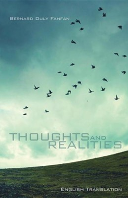 Thoughts and Realities  -     By: Bernard Duly Fanfan