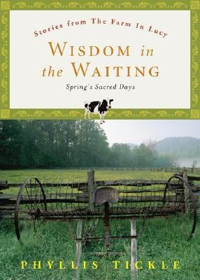 Wisdom in the Waiting: Spring's Sacred Days  -     By: Phyllis Tickle