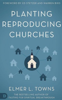 Planting Reproducing Churches  -     By: Elmer L. Towns