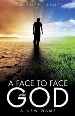 A Face to Face with God  -     By: Lawrence LaRose