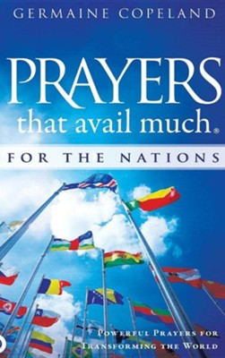 Prayers That Avail Much for the Nations: Powerful Prayers for Transforming the World  -     By: Germaine Copeland