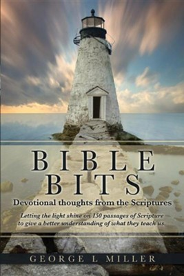 Bible Bits  -     By: George L. Miller