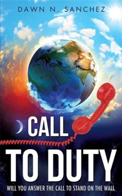 Call to Duty  -     By: Dawn N. Sanchez