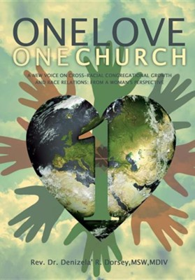 One Love: One Church  -     By: Rev. Dr. Denizela R. Dorsey