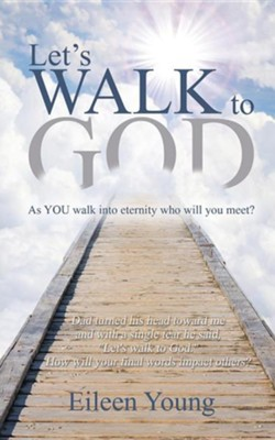 Let's Walk to God  -     By: Eileen Young