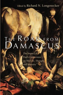 The Road from Damascus                                       -     By: Richard N. Longenecker