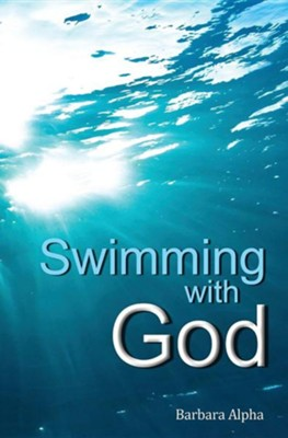 Swimming with God  -     By: Barbara Alpha