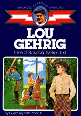 Lou Gehrig: One of Baseball's Greatest  -     By: Guernsey Van Riper Jr.     Illustrated By: Jerry Robinson