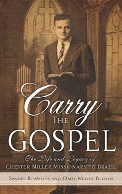 Carry the Gospel  -     By: Samuel B. Miller, Daisy Miller Blevins