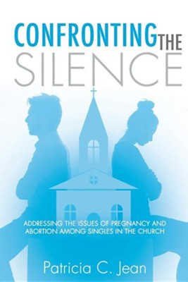 Confronting the Silence  -     By: Patricia C. Jean