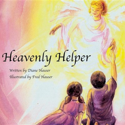 Heavenly Helper  -     By: Diane Hauser     Illustrated By: Fred Hauser