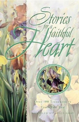Stories for a Faithful Heart  -     By: Dave Gray, Alice Gray