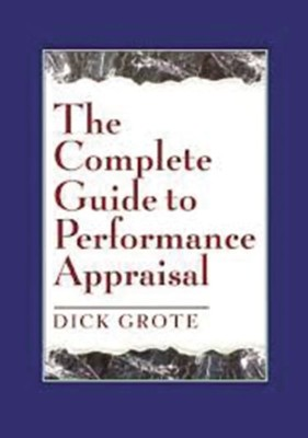 The Complete Guide to Performance Appraisal  -     By: Dick Grote