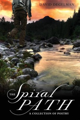 The Spiral Path  -     By: David Degelman
