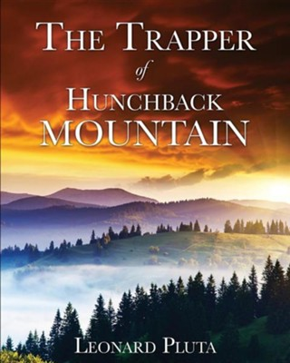 The Trapper of Hunchback Mountain  -     By: Leonard Pluta