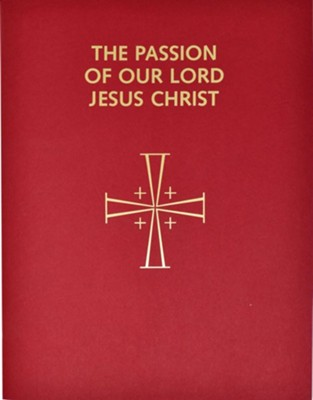 Passion of Our Lord - 1986. Corr. 5th Edition  -     By: Catholic Book Publishing Co