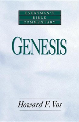 Genesis, Everyman's Bible Commentary   -     By: Howard Vos