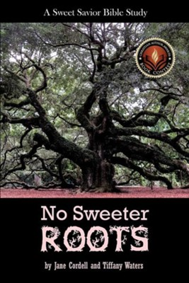 No Sweeter Roots  -     By: Jane Cordell, Tiffany Waters