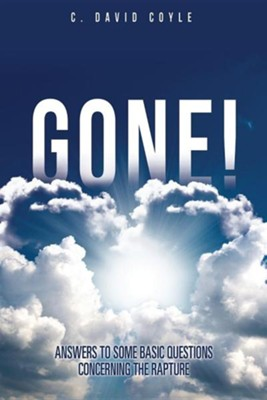 Gone!  -     By: C. David Coyle