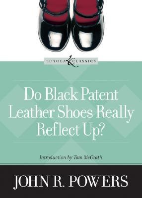 Do Black Patent Leather Shoes Really Reflect Up?  -     By: John Powers