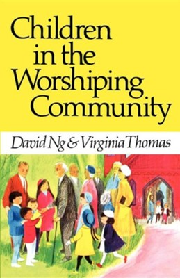 Children in the Worshipping Community   -     By: Virginia Thomas