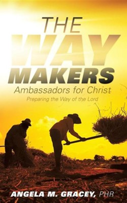The Way Makers  -     By: Angela M. Gracey