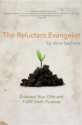 The Reluctant Evangelist  -     By: Dave Kachele