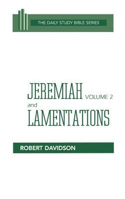 Jeremiah and Lamentations, Volume 2: Daily Study Bible [DSB] (Hardcover)   -     By: Robert Davidson