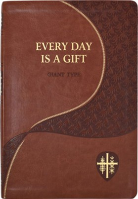 Everyday Is a Gift Giant Type  -     By: Frederick Schroeder