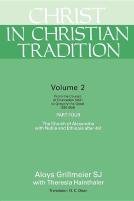 Christ in Christian Tradition, Volume 2 - Part 4   -     By: Aloys Grillmeier, Theresia Hainthaler