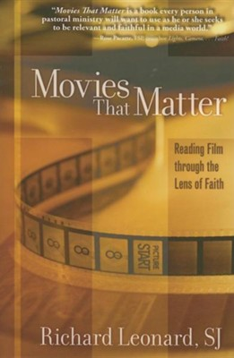 Movies That Matter: Reading Film through the Lens of Faith  -     By: Richard Leonard