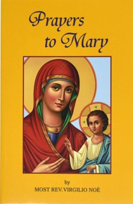 Prayers to Mary  -     By: Virgilio Noe