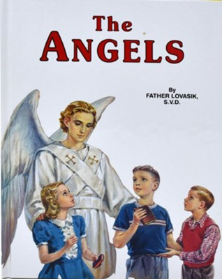 The Angels: God's Messengers and Our Helpers  -     By: Lawrence G. Lovasik