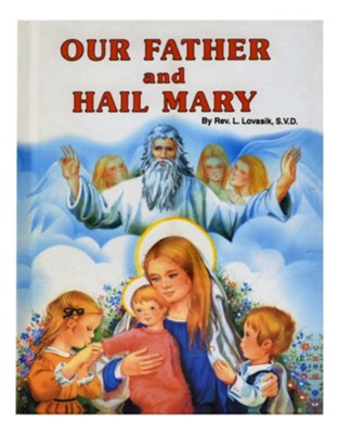 Our Father and Hail Mary  -     By: Lawrence G. Lovasik