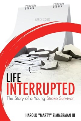 Life Interrupted  -     By: Harold Marty Zimmerman III