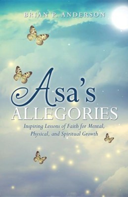 Asa's Allegories  -     By: Brian P. Anderson