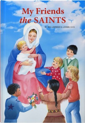 My Friends the Saints  -     By: Lawrence G. Lovasik