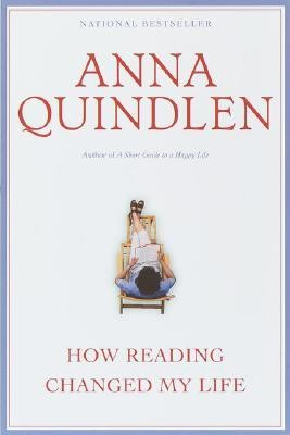 How Reading Changed My Life  -     By: Anna Quindlen