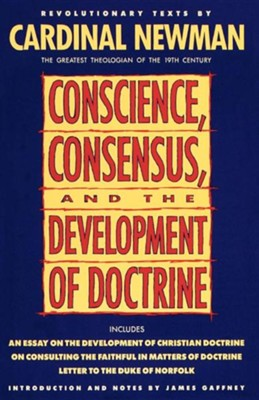 Conscience, Consensus  -     By: Cardinal Newman