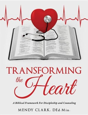 Transforming the Heart  -     By: Mendy Clark