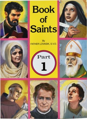 Book of Saints, Part 1  -     By: Lawrence G. Lovasik