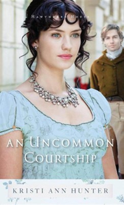 An Uncommon Courtship #3   -     By: Kristi Ann Hunter