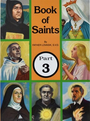 Book of Saints, Part 3   -     By: Lawrence G. Lovasik