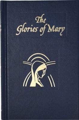 Glories of Mary  -     By: Alphonsus Liguori