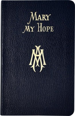Mary My Hope  -     By: Lawrence G. Lovasik